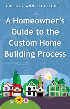 A Homeowner's Guide to the Custom Home Building Process