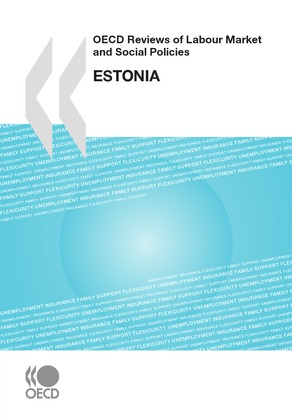 OECD Reviews of Labour Market and Social Policies: Estonia 2010