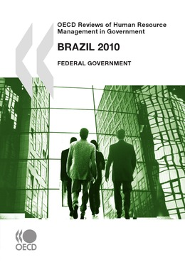 OECD Reviews of Human Resource Management in Government: Brazil 2010