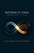 Initium Et Finis (Principio Y Fin)