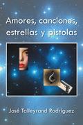 Amores, Canciones, Estrellas Y Pistolas