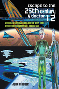 Escape to the 25Th Century & Doctor 12