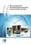Des mécanismes de financement innovants pour le secteur de l'eau