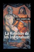 La Rebelion De Los Indignahuas