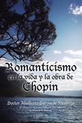 Romanticismo En La Vida Y La Obra De Chopin