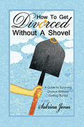 How to Get Divorced Without a Shovel