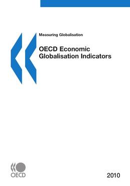 Measuring Globalisation: OECD Economic Globalisation Indicators 2010