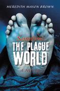 Sometime: the Plague World