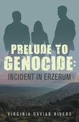 Prelude to Genocide: Incident in Erzerum