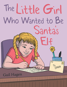 The Little Girl Who Wanted to Be Santa's Elf
