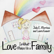 Love Is What Makes Us a Family