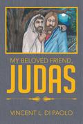 My Beloved Friend, Judas