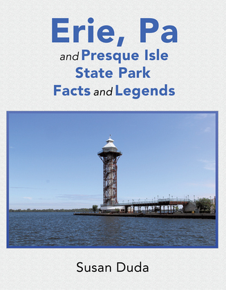 Erie, Pa and Presque Isle State Park Facts and Legends