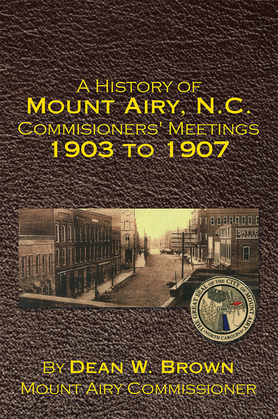 A History of Mount Airy, N.C. Commisioners' Meetings 1903 to 1907