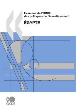 Examens de l'OCDE des politiques de l'investissement : Égypte 2007