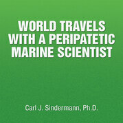 World Travels with a Peripatetic Marine Scientist