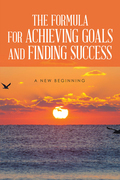 The Formula for Achieving Goals and Finding Success