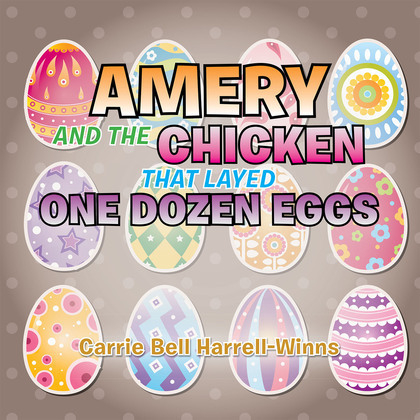 Amery and the Chicken That Layed One Dozen Eggs