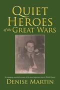 Quiet Heroes of the Great Wars