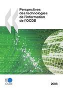 Perspectives des technologies de l'information de l'OCDE 2008