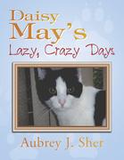 Daisy May'S Lazy, Crazy Days