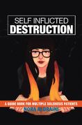 Self Inflicted Destruction