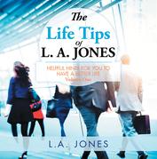 The Life Tips of L. A. Jones