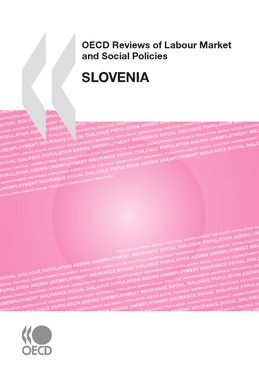 OECD Reviews of Labour Market and Social Policies: Slovenia 2009