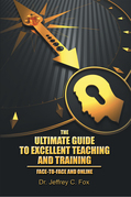 The Ultimate Guide to Excellent Teaching and Training