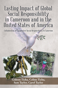 Lasting Impact of Global Social Responsibility in Cameroon and in the United States of America