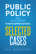 Public Policy and Development in Developing Nations: Selected Cases