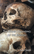 The Ethnic Cleansing of the English