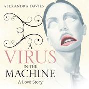 A Virus in the Machine