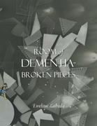 Room of Dementia-Broken Pieces