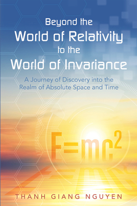 Beyond the World of Relativity to the World of Invariance