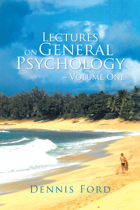 Lectures on General Psychology ~ Volume One