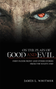 On the Plain of Good and Evil