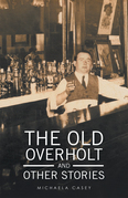 The Old Overholt and Other Stories