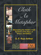 Cloth as Metaphor: (Re)Reading the Adinkra Cloth
