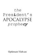 The President'S Apocalypse Prophecy