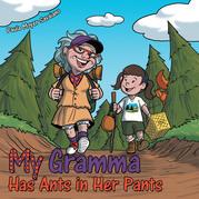 My Gramma Has Ants in Her Pants