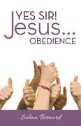 Yes Sir! Jesus...Obedience