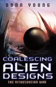 Coalescing Alien Designs