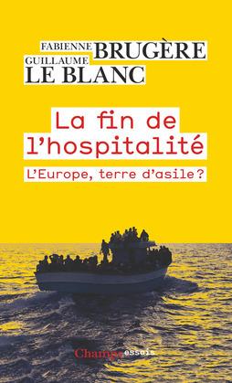 La fin de l'hospitalité. L'Europe, terre d'asile ?