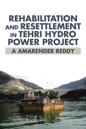 Rehabilitation and Resettlement in Tehri Hydro Power Project