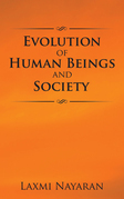Evolution of Human Beings and Society