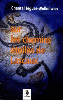 Sur les chemins étoilés de Lascaux