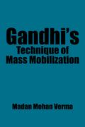 Gandhi'S Technique of Mass Mobilization