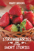 Strawberries and Other Short Stories