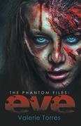 The Phantom Files: Eve
